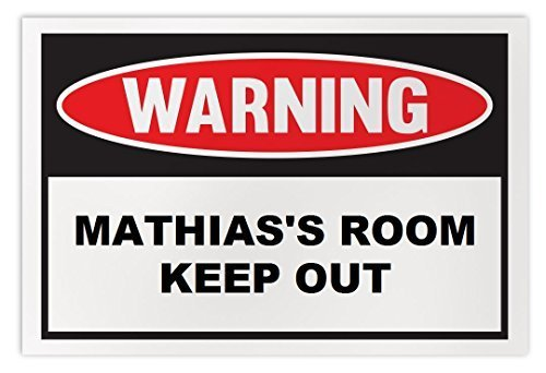 Personalized Novelty Warning Sign: Mathias's Room Keep Out - Boys, Girls, Kids,