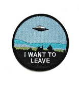 """I WANT TO LEAVE IRON ON PATCH 3"""" Flying UFO Alien Roswell Embroidered Ap... - $5.99"""