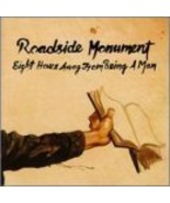 Eight Hours Away From Being a Man [Audio CD] Roadside Monument - $12.86