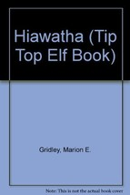Hiawatha (Tip Top Elf Book) [Hardcover] [Jan 01, 1961] Gridley, Marion E... - $19.02