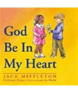 GOD BE IN MY HEART- BOOK by Jack Miffleton - $14.95