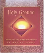 Holy Ground Music Book by Monica Brown