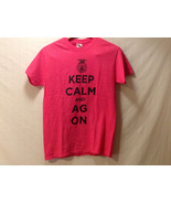 """""""Keep Calm + AG ON"""" Hot PInk T-shirt Size Small 100% Cotton Short Sleeve - $39.99"""