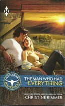 The Man Who Had Everything(Montana Mavericks Striking It Rich)Christine ... - $2.25