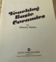 Teaching Basic Ceramics by Alberta Meitin - Vintage 1967 - $3.00