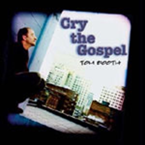 Cry the gospel  songbook  by tom booth