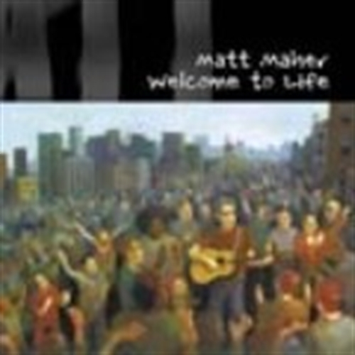 Welcome to life   songbook by matt maher