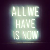 "New All We Have Is Now Home Acrylic Back Neon Light Sign 14"" Fast Ship - $60.00"