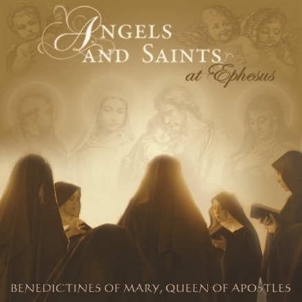 Angels and saints at ephesus by benedictines of mary queen of apostles