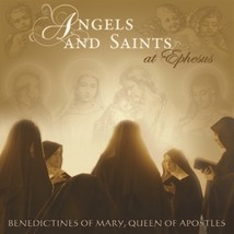 ANGELS AND SAINTS at Ephesus by Benedictines of Mary,Queen of Apostles