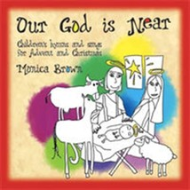 OUR GOD IS NEAR (ADVENT AND CHRISTMAS) by Monica Brown