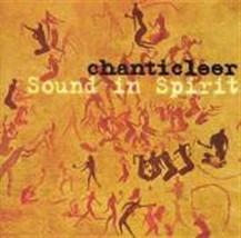 SOUND IN SPIRIT by Chanticleer
