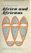Africa and Africans by Paul Bohannan;Natural History Press,1964PB;Prehis... - $9.99