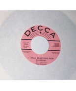 Bill Phillips, I Learn Something New Every Day/I Didn't, PROMO 45 Decca ... - $9.41