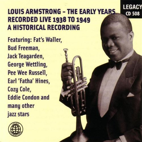 Louis armstrong   the early years   recorded live 1938 to 1949   a historical recording