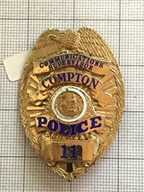 Compton Communications Supervisor Police Obsolete Badge #11 - $250.00