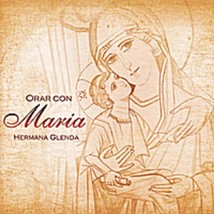 ORAR CON - MARIA by Hermana Glenda