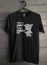 You've goat to be kiddin me Men's T-Shirt - Custom (4646) - $19.12+