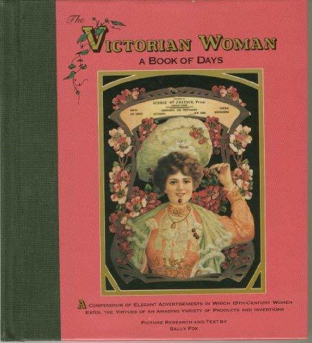 The Victorian woman: A book of days Fox, Sally