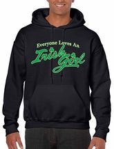 Men's Hooded Sweatshirt Saint Patrick's Day Everyone Love Irish Girl  Ir... - $26.00