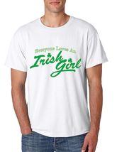 Men's Tee Shirt Saint Patrick's Day Everyone Love Irish Girl  Irish Shirt - $17.00