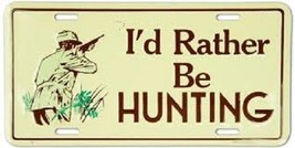 I'D Rather Be Hunting License Plate - $8.86