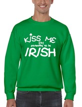 Men's Crewneck Sweatshirt Saint Patrick's Day Kiss Me Im Pretending To Be Irish  - $22.00