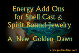 A New Golden Dawn Spell Work-Energy ADD ONS-4 Spell Cast & Spirit Entity... - $15.00