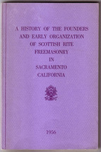 History of Freemasonry in Sacramento California by Evon L. Wilson (1956) - $35.00