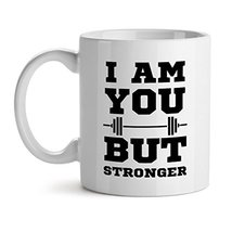I Am You But Stronger Workout - Mad Over Mugs - Inspirational Unique Popular Off - $17.59