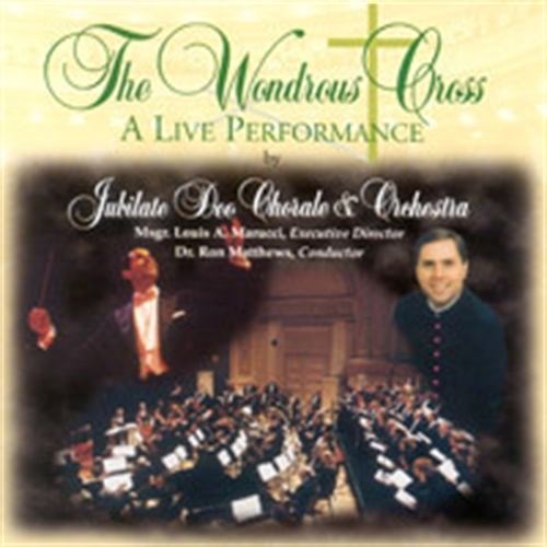 The wondrous cross a live performance by jubilate deo chorale   orchestra dvd