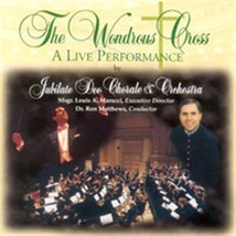 THE WONDROUS CROSS: A LIVE PERFORMANCE BY JUBILATE DEO CHORALE & ORCHESTRA - DVD