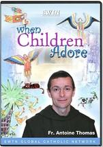 WHEN CHILDREN ADORE-DVD