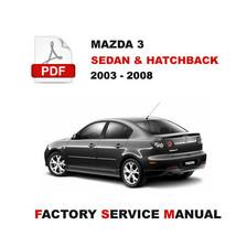 2003   2008 Mazda 3 Ultimate Factory Service Repair Workshop Maintenance Manual - $14.95