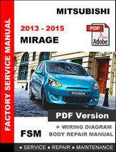 Mitsubishi Mirage 2013   2015 Factory Service Repair Workshop Manual - $14.95