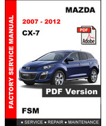 MAZDA CX-7 CX7 2007 2008 2009 2010 2011 2012 FACTORY SERVICE REPAIR FSM ... - $14.95