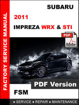 2011 Subaru Impreza Wrx Sti Factory Service Repair Workshop Maintenance Manual - $14.95