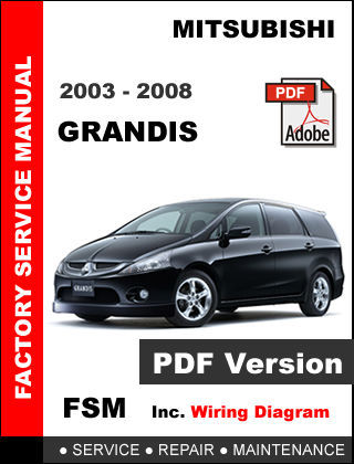 MITSUBISHI GRANDIS 2003 2004 2005 2006 2007 2008 SERVICE REPAIR WORKSHOP MANUAL