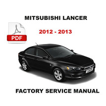 2012 2013 MITSUBISHI LANCER ULTIMATE FACTORY SERVICE REPAIR WORKSHOP FSM... - $14.95
