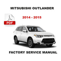 2014   2015 Mitsubishi Outlander Factory Service Repair Workshop Manual - $14.95