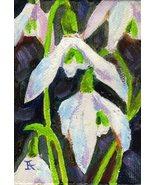 Akimova: SNOWDROPS, flower,garden,ACEO - $8.99