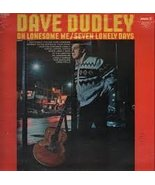 oh lonesome me/seven lonely days LP [Vinyl] DAVE DUDLEY - $9.00