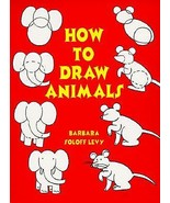 HOW TO DRAW ANIMALS BY BARBARA SOLOFF LEVY FOR ALL AGES - $6.79