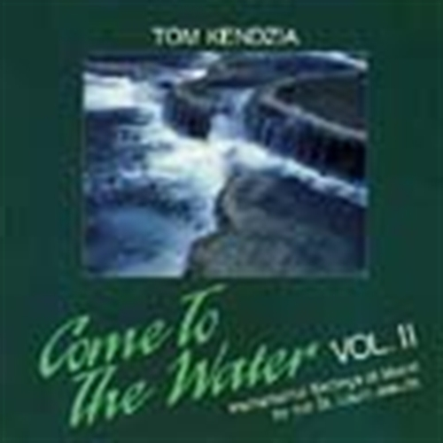 Come to the water volume. ii by tom kendzia