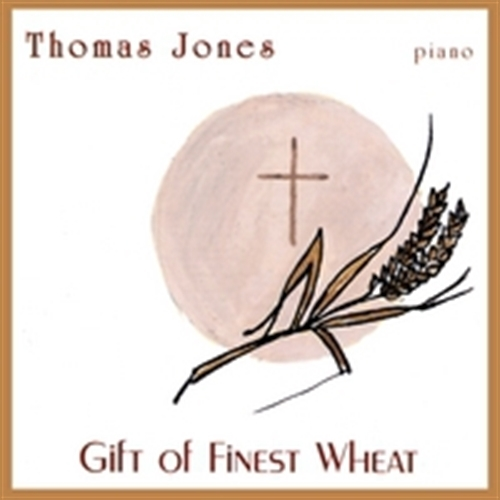 Gift of finest wheat   piano by thomas jones
