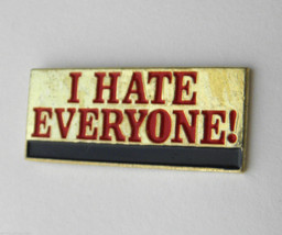 I HATE EVERYONE FUNNY HUMOROUS NOVELTY LAPEL PIN BADGE 1 INCH - $4.70