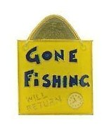 GONE FISHING SIGN LAPEL PIN - $4.46