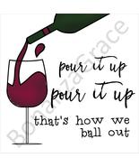 """Pour it Up"" Lyrics Wine Art Print - $35.00"