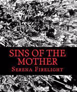 Sins of the Mother by Serena Firelight New PB  - $14.95