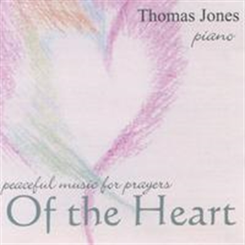Peaceful music for prayers of the heart by thomas jones